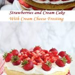 Strawberries and Cream Cake with Cream Cheese Frosting